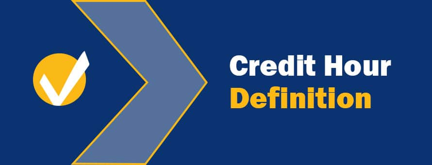 A white check mark inside a yellow circle and the text Credit Hour Definition.
