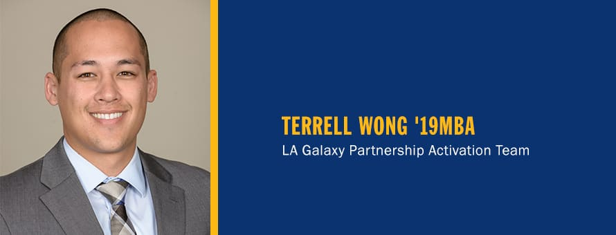 Terrell Wong and the text Terrell Wong '19MBA, LA Galaxy Partnership Activation Team