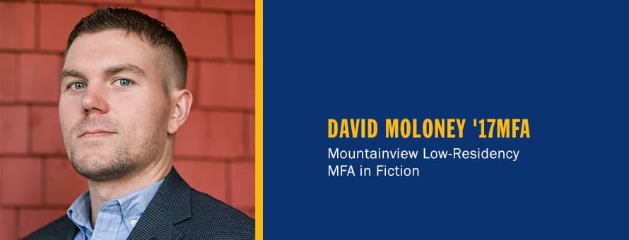 David Moloney and the text 'David Moloney '17MFA Mountainview Low-Residency MFA in Fiction'