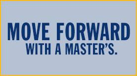 move forward with a master's degree