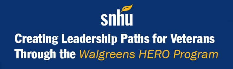 SNHU Logo and Text: Creating Leadership Paths for Veterans Through The Walgreens HERO Program