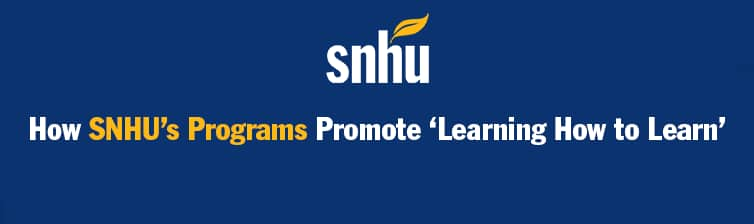 SNHU Logo with text: How SNHU's Programs Promote 'Learning How to Learn'