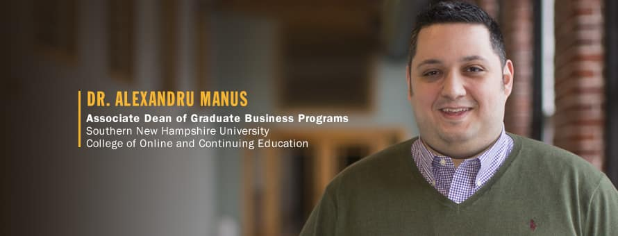 Dr. Alexandru Manus - the associate dean of graduate business programs for SNHU's online division